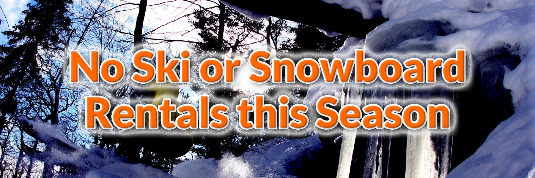 no ski snowboard rentals