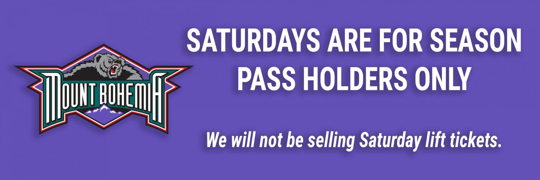 saturday 4 season pass holders only